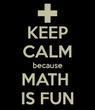 keep-calm-because-math-is-fun
